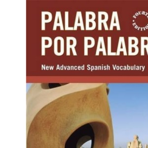 Palabra Por Palabra: A New Advanced Spanish Vocabulary