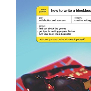 How to Write a Blockbuster (Teach Yourself Creative Writing)
