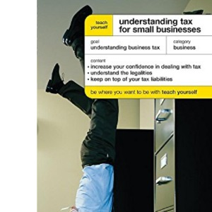 Teach Yourself Understanding Tax for Small Businesses