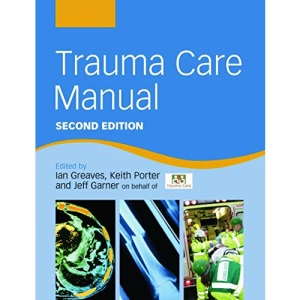 Trauma Care Manual (Hodder Arnold Publication)