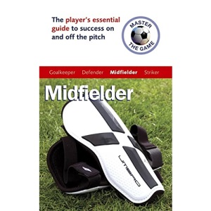 Master the Game: Mid-Fielder