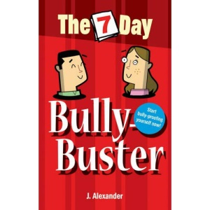 Seven Day Bully Buster (The 7 Day Series)