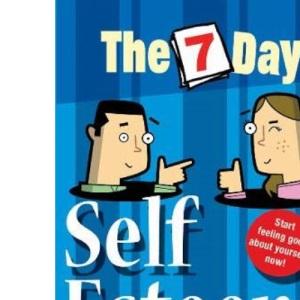 Seven Day Self Esteem Super Booster (The 7 Day Series)
