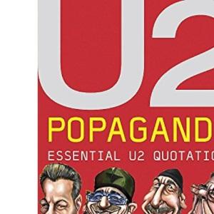 U2 Popaganda: Essential U2 Quotations