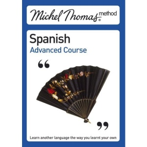 Michel Thomas Advanced Course: Spanish (Michel Thomas Series)
