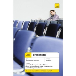 Teach Yourself Presenting (TY Business Skills)