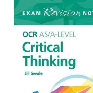 OCR AS/A-Level Critical Thinking Exam Revision Notes (Exams Revision Notes)