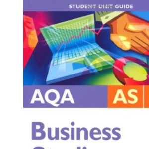 AQA AS Business Studies: Unit 1: Planning and Financing a Business (Student Unit Guides)