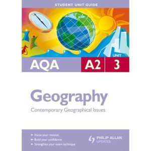 AQA A2 Geography: Unit 3: Contemporary Geographical Issues