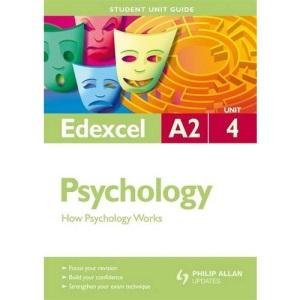 Edexcel A2 Psychology: Unit 4: How Psychology Works (Student Unit Guides)