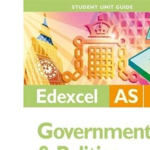 Edexcel AS Government and Politics: Unit 1: People and Politics