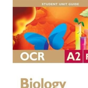 OCR A2 Biology: Unit F214: Communication, Homeostasis and Energy: Unit 4 (Student Unit Guides)