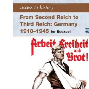 Access to History: From Second Reich to Third Reich Germany 1918-45 for Edexcel