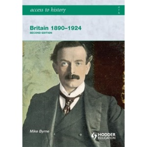 Britain 1890-1924 (Access to History)
