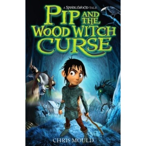 Pip and the Wood Witch Curse (Spindlewood)