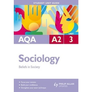 AQA A2 Sociology: Unit 3: Beliefs in Society (Student Unit Guides)
