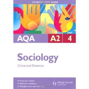 AQA A2 Sociology: Unit 4: Crime and Deviance (Student Unit Guides)