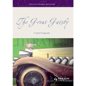 AS/A Level English Literature: The Great Gatsby (Student Text Guides)