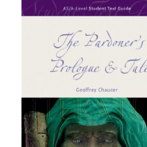 AS/A Level English Literature: The Pardoner's Prologue and Tale (Student Text Guides)