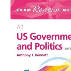 A2 US Government and Politics: Exam Revision Notes (Exams Revision Notes)