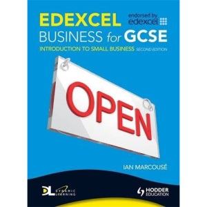 Edexcel Business for GCSE: Unit 1: Introduction to Small Business