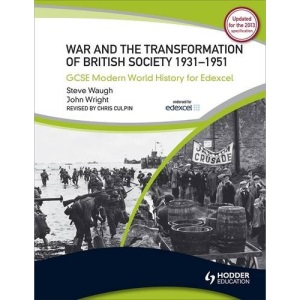 GCSE Modern World History for Edexcel: War and the Transformation of British Society 1931-1951