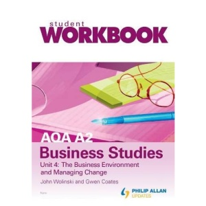 AQA A2 Business Studies: Workbook, Single Copy Inspection Unit 4: The Business Environment and Managing Change