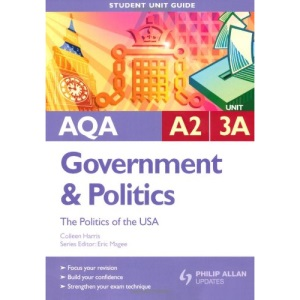 AQA A2 Government and Politics: Unit 3A: The Politics of the USA (Student Unit Guides)