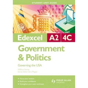 Edexcel A2 Government and Politics: Unit 4C: Governing the USA