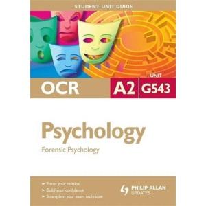 OCR A2 Psychology Student Unit Guide: Unit G543: Forensic Psychology (Student Unit Guides)