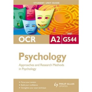 OCR A2 Psychology: Unit G544: Guide to Approaches and Research Methods in Psychology (Student Unit Guides)