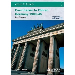 From Kaiser to Fuhrer: Germany 1900-1945 for Edexcel (Access to History)