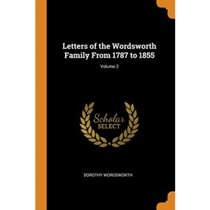 Letters of the Wordsworth Family From 1787 to 1855; Volume 2