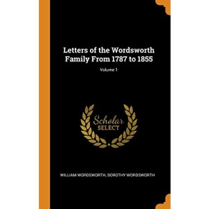 Letters of the Wordsworth Family From 1787 to 1855; Volume 1