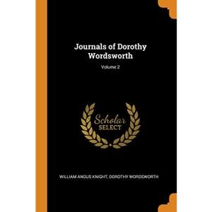 Journals of Dorothy Wordsworth; Volume 2