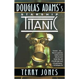 Starship Titanic: A Novel