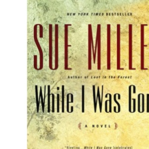 While I Was Gone (Ballantine Reader's Circle)