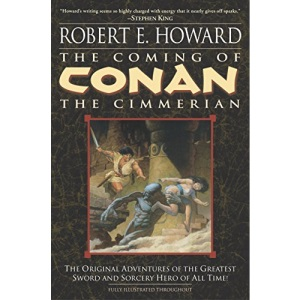 The Coming of Conan the Cimmerian: Book One: 1 (Conan the Barbarian)