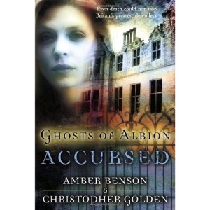 Accursed (Ghosts of Albion Novels)