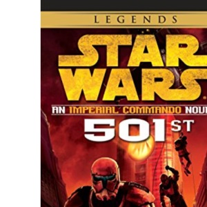 Star Wars 501st: An Imperial Commando Novel (Star Wars (Del Rey))