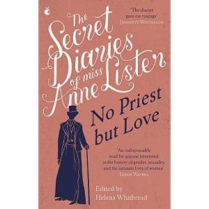 The Secret Diaries of Miss Anne Lister – Vol.2: No Priest But Love (Virago Modern Classics)