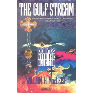 The Gulf Stream: Encounters with the Blue God (Abacus Books)
