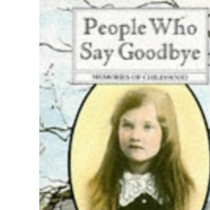 People Who Say Goodbye: Memories of Childhood