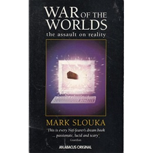 War Of World: Cyberspace and the High-tech Assault on Reality