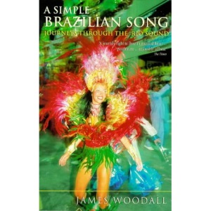 A Simple Brazilian Song: Journeys Through the Rio Sound (Abacus Travel)