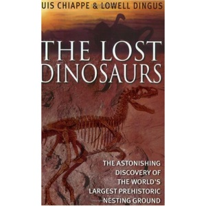 The Lost Dinosaurs: Discovering the Astonishing Secrets of Dinosaurs