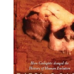 Java Man: How Two Geologists Changed the History of Human Evolution