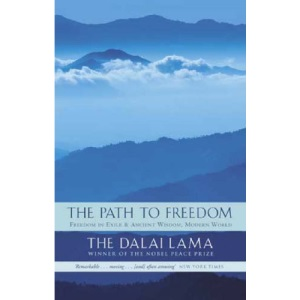 The Path To Freedom: Freedom in Exile and Ancient Wisdom, Modern World: Freedom in Exile: Autobiography of His Holiness the Dalai Lama of Tibet, ... Modern World: Ethics for the New Millennium