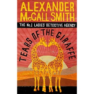 Tears of the Giraffe (No.1 Ladies' Detective Agency)