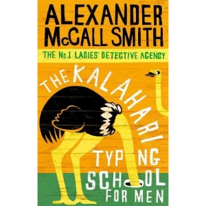 The Kalahari Typing School for Men (No.1 Ladies' Detective Agency)